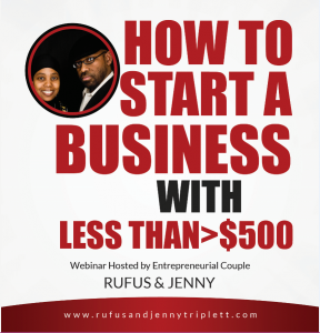Jenny Triplett, Rufus Triplett, business webinar, how to start a business with less than $500