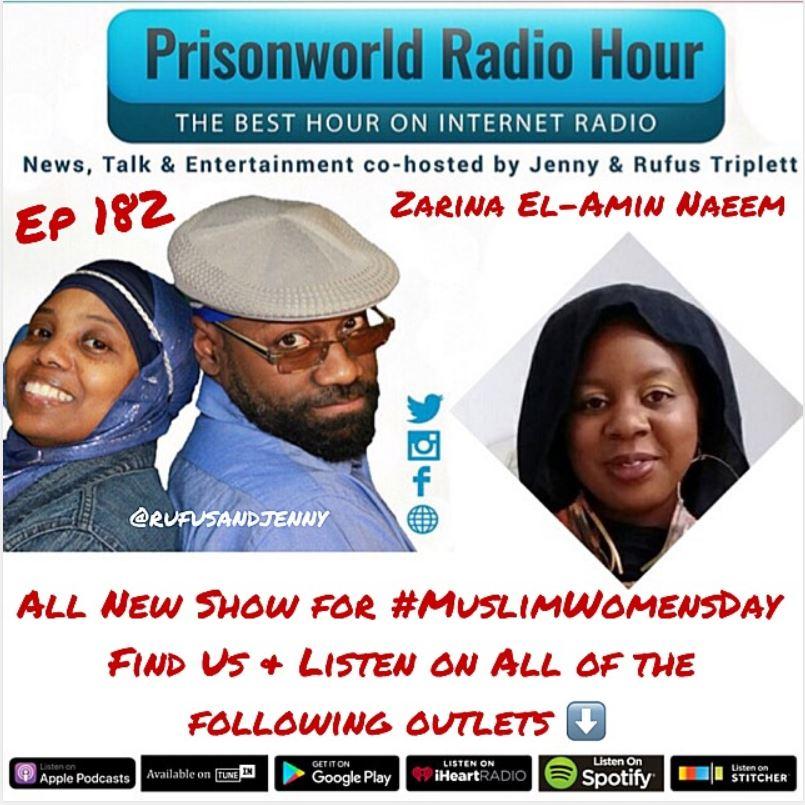 Ep 182: Zarinah El-Amin Naeem Stops by Prisonworld Radio Hour for #MuslimWomensDay