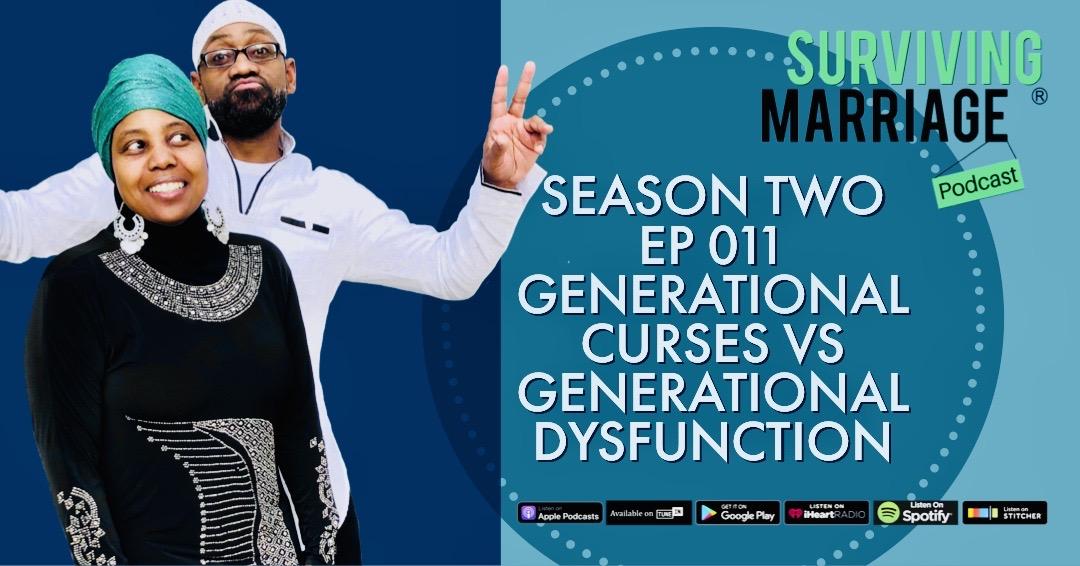 #SurvivingMarriage – Generational Curses vs Generational Dysfunction