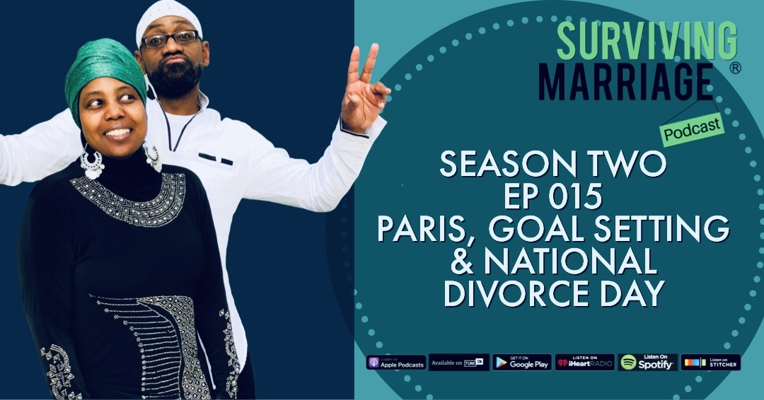 #SurvivingMarriage – Paris, Goal Setting & National Divorce Day
