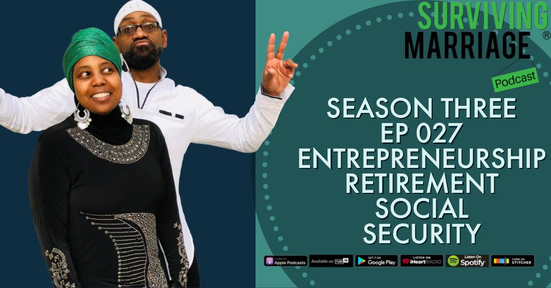 #SurvivingMarriage – Entrepreneurship, Retirement, Social Security